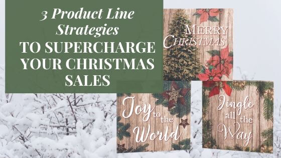 3 Product Line Strategies to Supercharge your Christmas Sales